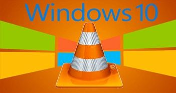 Thiết lập VLC Media Player làm trình chơi đa phương tiện mặc định trên Windows 10