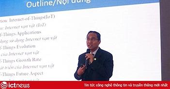 """""""Việt Nam ứng dụng IoT mạnh nhất trong giao thông, dịch vụ công cộng và nông nghiệp"""""""