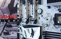 Đánh giá bo mạch chủ MSI Z170A MPOWER GAMING TITANIUM: Đẹp thiết kế, đủ tính năng, giá 6,6 triệu
