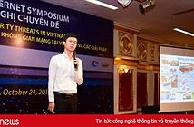 """Chuyên gia Cục An toàn thông tin """"điểm mặt"""" 5 nguy cơ an ninh mạng tại Việt Nam"""