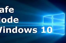 Hướng dẫn khởi động Windows 10 ở chế độ Safe Mode