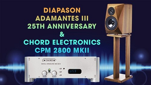 Chord Electronics và Diapason, bộ phối ghép Anh - Ý rất xứng đáng mức 300 triệu
