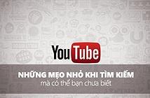 Tuyệt chiêu tìm kiếm video trên Youtube một cách chính xác