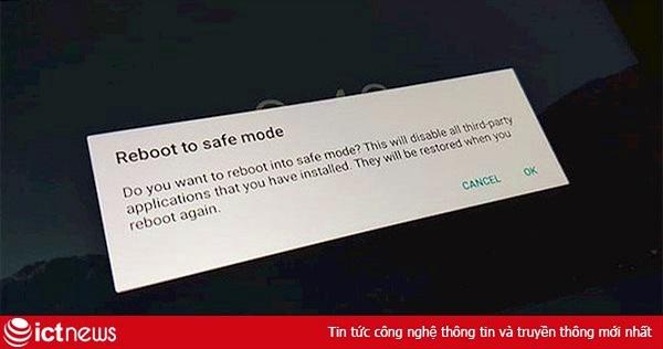 """Tại sao bạn nên sử dụng """"Chế độ an toàn"""" trên điện thoại Android?"""