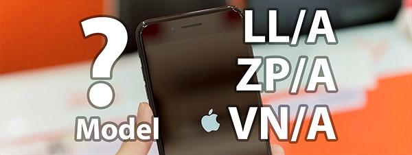 Phân biệt các mã iPhone đang được bán tại Việt Nam (LL/A, ZP/A, VN/A...), về bảo hành & phần cứng