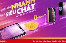 Khách hàng được hoàn tiền, trúng điện thoại khi chuyển tiền khác hệ thống ngân hàng qua TPBank Ebank