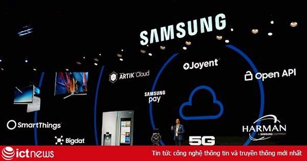 Samsung và tham vọng kết nối vạn vật IoT