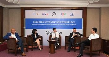 Nhiều doanh nghiệp lớn tại Việt Nam sử dụng Facebook Workplace để xử lý công việc