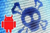 Nhiều smartphone Android giá rẻ có sẵn mã độc bên trong, nguy hiểm cho người mua