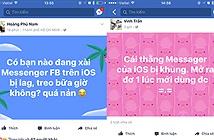 Người Việt kêu trời vì Messenger trên iPhone giật lag