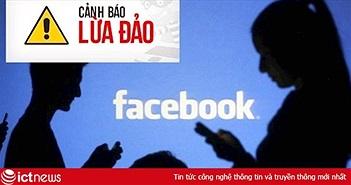 Vạch mặt thủ đoạn lừa đảo cho vay qua Facebook