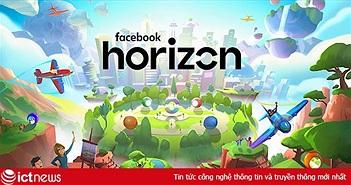 Facebook sẽ ra mắt mạng xã hội thực tế ảo Horizon vào năm tới