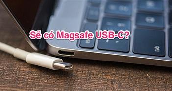 Liệu Apple sẽ bỏ Magsafe trên Macbook Pro mới?