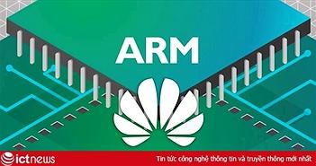 ARM tuyên bố công nghệ chip mang xuất xứ Anh, sẽ hợp tác trở lại với Huawei