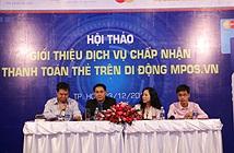 """MPOS Việt Nam giới thiệu dịch vụ """"cà thẻ"""" trên smartphone, tablet"""