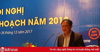 """Thứ trưởng Phạm Hồng Hải: """"Năm 2018, VNPT sẽ thực hiện tái cơ cấu"""""""