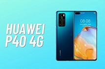 Huawei P40 4G ra mắt: thông số gần giống bản 5G nhưng rẻ hơn 77 USD