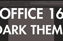 Hướng dẫn kích hoạt Theme màu tối trên Office 2016