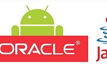 Tòa: Google dùng Java trong Android là hợp lệ, không phải nộp tiền bồi thường 9 tỉ USD