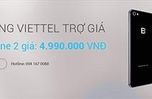 BKAV kết hợp nhà mạng Viettel bán Bphone 2 giá 4.990.000 VND