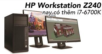 HP nâng cấp Workstation Z240 bằng cách thêm lựa chọn CPU i7-6700K vì có hiệu năng cao hơn Xeon