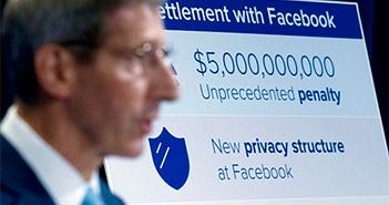 Facebook bị phạt 5 tỷ USD do vi phạm chính sách quyền riêng tư