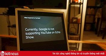 Google gỡ bỏ YouTube ra khỏi loa thông minh của Amazon