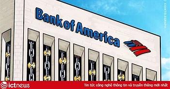 Bank of America tiết lộ bằng sáng chế Blockchain mới với mục tiêu xử lý tiền mặt trong hoạt động ngân hàng