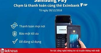 Khách hàng Eximbank có thể thanh toán bằng Samsung Pay với thẻ V-TOP kết nối qua NAPAS