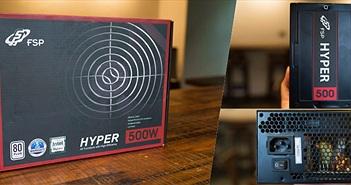 Trên tay FSP Hyper 500W: Bộ nguồn máy tính giá mềm dành cho các bạn xài GTX 1080/1070