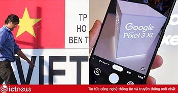 Mỹ-Trung chiến tranh thương mại, Google sẽ chuyển hoạt động sản xuất smartphone Pixel từ Trung Quốc sang Việt Nam
