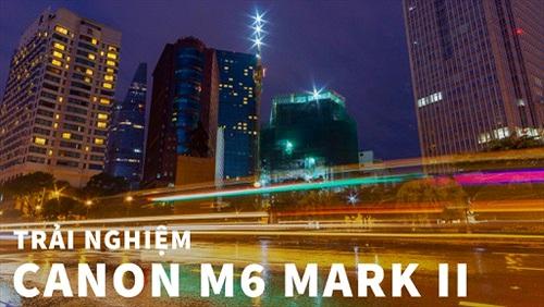Đánh giá Canon M6 Mark II – Thiết kế cứng cáp hơn, cải tiến chất lượng hình ảnh đáng kể