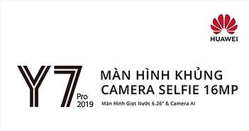 Huawei Y7 Pro 2019 ra mắt: màn hình lớn, camera selfie 16MP