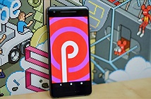 7 điểm mới trên Android P mà bạn sẽ thích