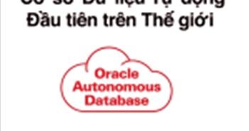 Oracle ra mắt Cơ sở Dữ liệu tự bảo vệ và sửa chữa nhờ công nghệ học máy