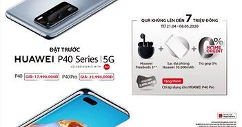 """Huawei P40 và P40 Pro có gì để các hệ thống bán lẻ lớn """"mạo hiểm""""?"""