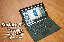 Surface 3 với Intel Atom, 2GB RAM chạy Photoshop, CorelDRAW và Lightroom