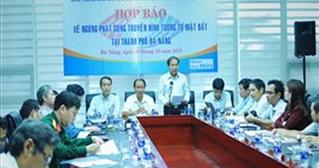 Đà Nẵng là thành phố đầu tiên của ASEAN hoàn thành số hóa truyền hình