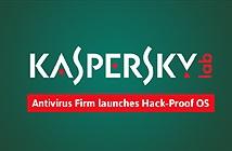 Kaspersky ra mắt hệ điều hành siêu bảo mật Kaspersky OS
