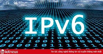Việt Nam đã có hơn 16 triệu người dùng địa chỉ Internet IPv6
