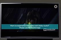 Trình duyệt Microsoft Edge (Project Spartan) sẽ hỗ trợ Dolby Audio âm thanh vòm