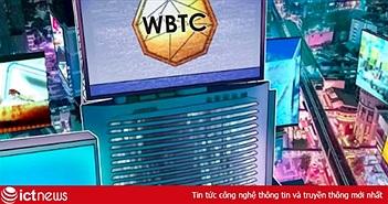 Ra mắt 'Stablecoin' Bitcoin mang tên WBTC trên nền tảng Ethereum